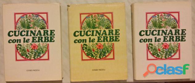 Cucinare con le erbe; Editore: Coged/Rizzoli, 1°Edizione, Settembre 1979 Opera in 3 volumi 11