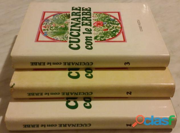 Cucinare con le erbe; Editore: Coged/Rizzoli, 1°Edizione, Settembre 1979 Opera in 3 volumi 9