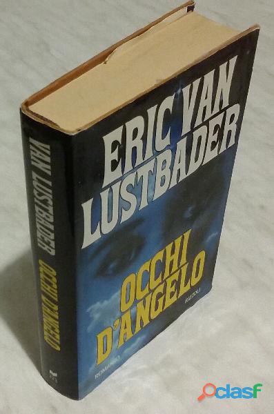 Occhi d'angelo di Eric Van Lustbader; Editore: Rizzoli 1992 nuovo 0