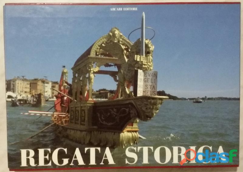 Regata storica. Ricerca storica, icongrafica di Adriano Favaro; Editore: Arcari Editore, 1994 nuovo 7
