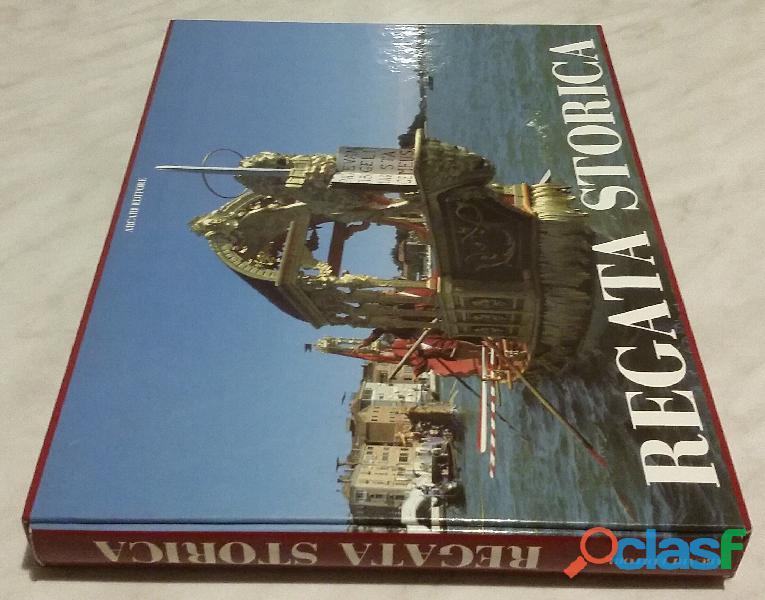 Regata storica. Ricerca storica, icongrafica di Adriano Favaro; Editore: Arcari Editore, 1994 nuovo 6