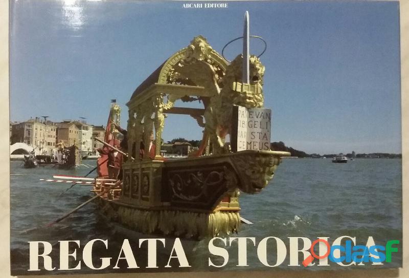 Regata storica. Ricerca storica, icongrafica di Adriano Favaro; Editore: Arcari Editore, 1994 nuovo 5