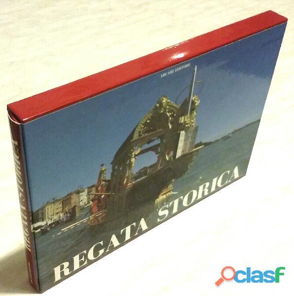 Regata storica. Ricerca storica, icongrafica di Adriano Favaro; Editore: Arcari Editore, 1994 nuovo 3