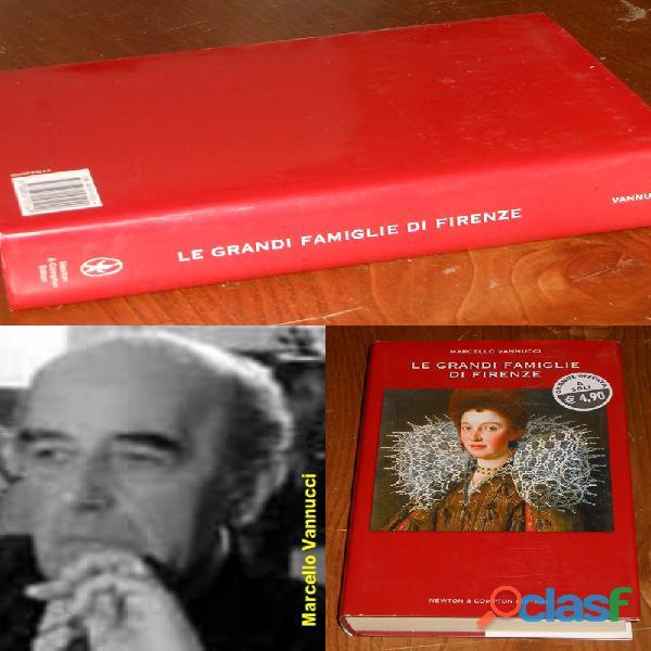 LE GRANDI FAMIGLIE DI FIRENZE, MARCELLO VANNUCCI, NEWTON & COMPTON 2006.