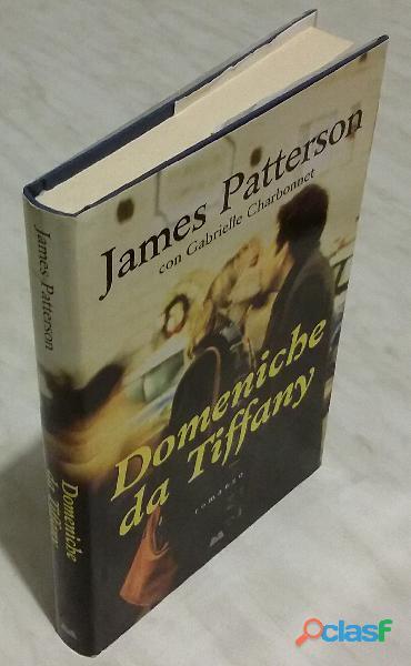 Domeniche da Tiffany di James Patterson con Gabrielle Charbonnet; 1°Ed.Mondolibri, 2008 nuovo