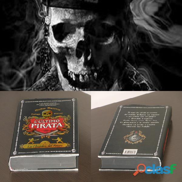 L'ultimo pirata, tortuga 1720 d.c., i la clessidra del potere, mondadori 2008.