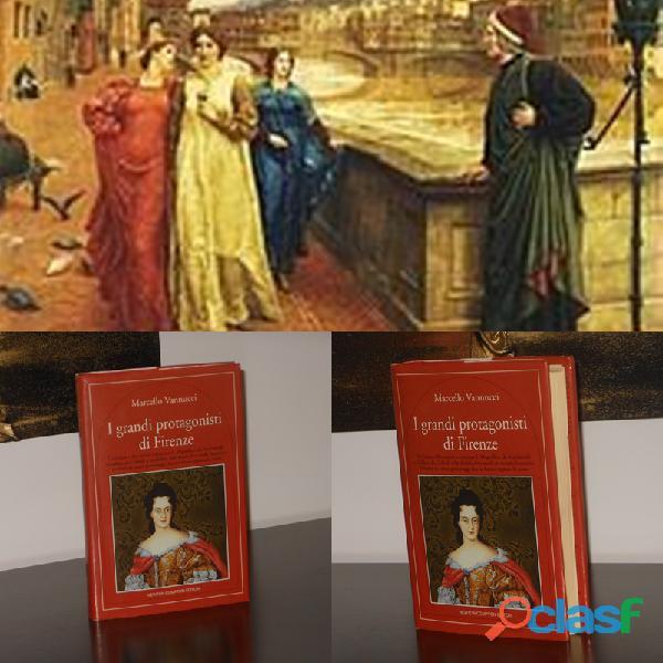 I grandi protagonisti di firenze, marcello vannucci, newton compton editori, 1^ ed. 1995.