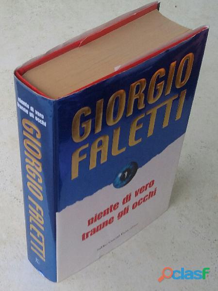 Niente di vero tranne gli occhi di giorgio faletti; ed.baldini castoldi, 2004 nuovo