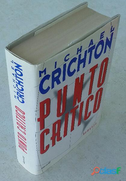 Punto critico di michael crichton; 1°ed.garzanti, maggio 1997 come nuovo