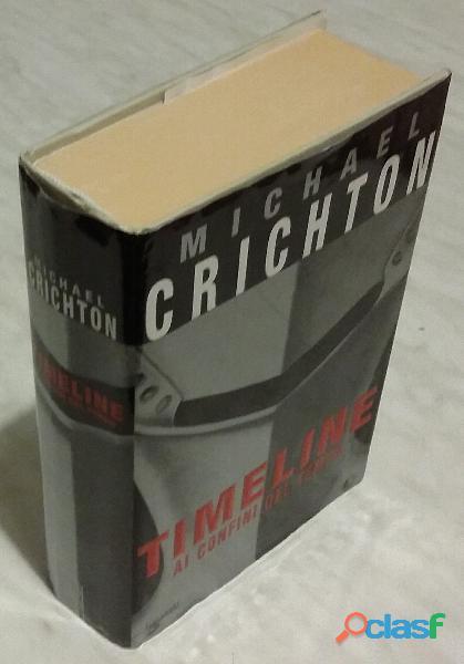 Timeline ai confini del tempo di michael crichton ed: garzanti milano 2000 come nuovo