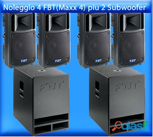 Noleggio 4 casse fbt maxx4 piu 2 subwoofer hi maxx100sa a sole 200€