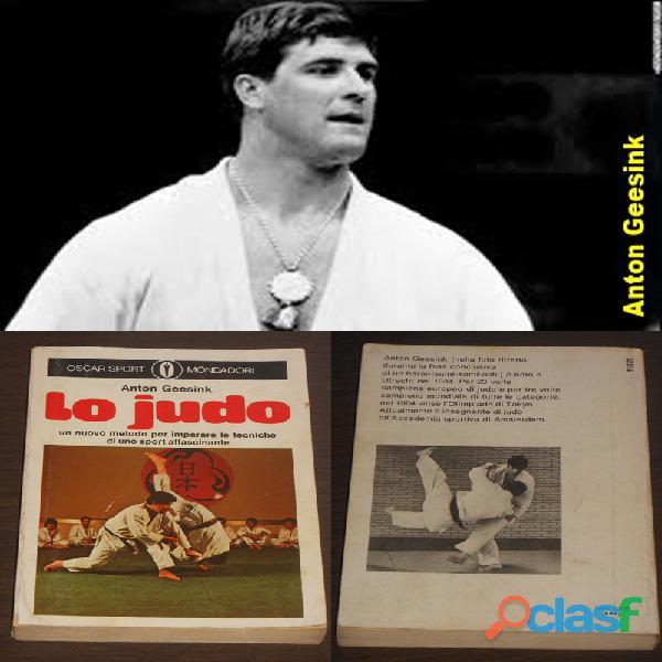 Lo judo, anton geesink, oscar sport mondadori, prima edizione settembre 1974.