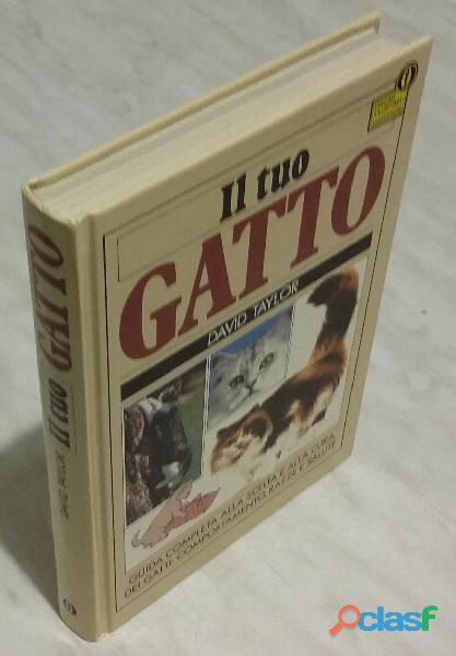 Il tuo gatto di david taylor; ed.arnoldo mondadori, milano, giugno 1987 nuovo