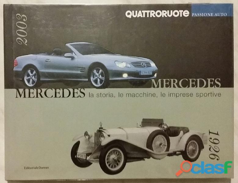 Mercedes. la storia, le macchine, le imprese sportive quattroruote editoriale domus 2003 nuovo