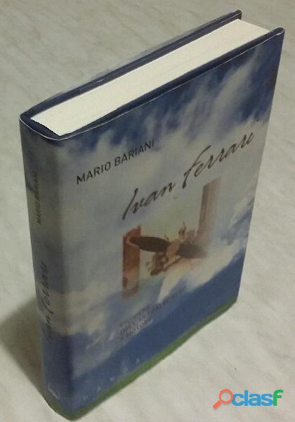 Ivan Ferrari pioniere dell'ultraleggero a motore di Mario Bariani; Editore: Panda Edizioni, 2009