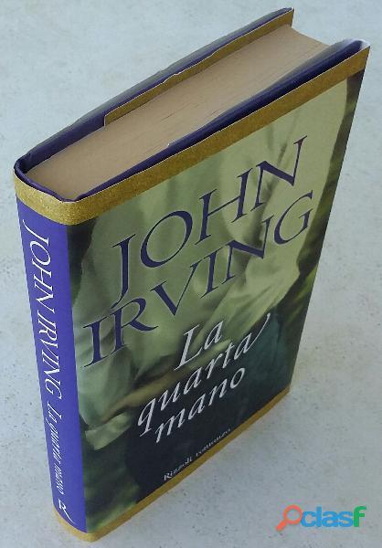La quarta mano di John Irving; 1°Ed.Rizzoli, ottobre 2001 nuovo