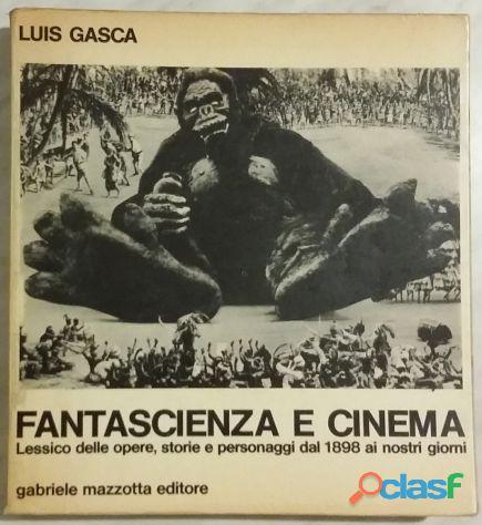 Fantascienza e cinema di Luis Gasca album n.5 Ed.Mazzotta 1972 ottimo