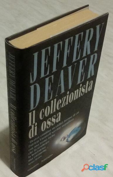 Il collezionista di ossa di Jeffery Deaver; Editore: Sonzogno, novembre 1998 nuovo
