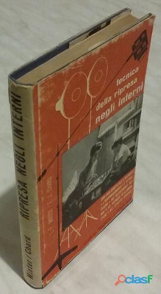 Tecnica della ripresa negli interni di l.f.minter e f.j.chard; edizione: il castello milano 1965