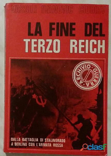 La fine del terzo reich di vassili ivanovic ciuikov; ed.accademia, 1979 perfetto