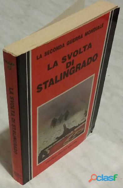 La svolta di Stalingrado di Claude Bertin; 1°Ed.Fratelli Melita, maggio 1988 perfetto