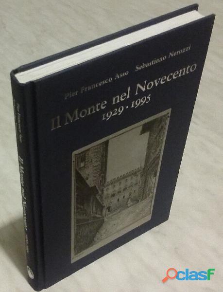 Il Monte nel Novecento 1929 1995 Sebastiano Nerozzi/Pier F.Asso Ed:Monte dei Paschi di Siena 2014 nu