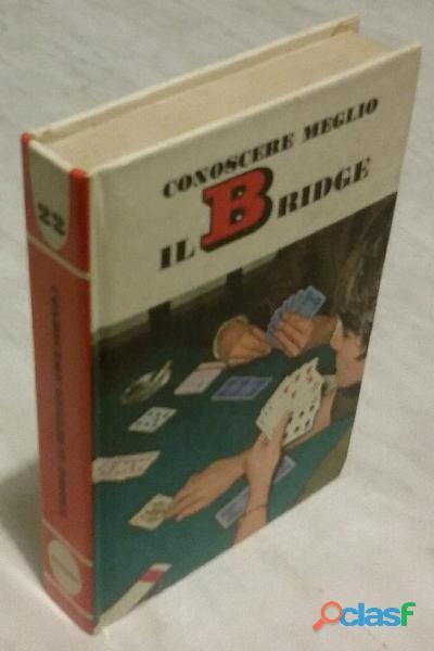 Conoscere meglio il bridge di vladimiro grgona; editore: mondadori, aprile 1969 perfetto