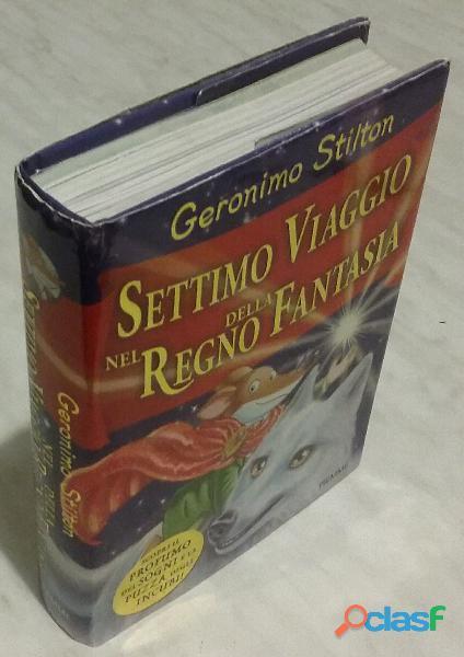 Settimo Viaggio nel Regno della Fantasia di Geronimo Stilton; 1°Ed: Piemme, 2011 nuovo