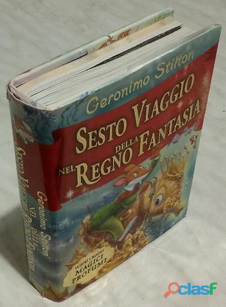 Sesto viaggio nel regno della fantasia di geronimo stilton; 1°ed: piemme, 2010 nuovo