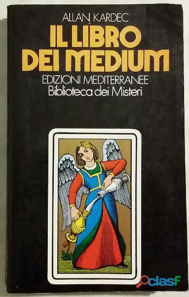 Il libro dei medium di allan kardec; edizioni mediterranee, 1985 perfetto