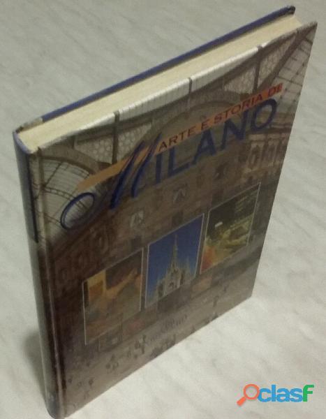 Arte e storia di milano; editore: bonechi,1999 nuovo
