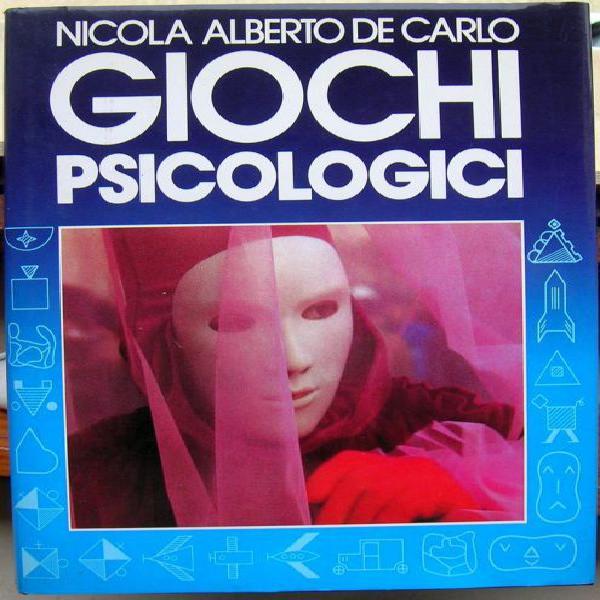 GIOCHI PSICOLOGICI NICOLA ALBERTO DE CARLO Frutto dei più