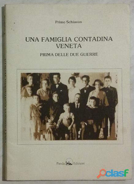 Una famiglia contadina veneta prima delle due guerre di primo schiavon; panda edizioni, padova 1990