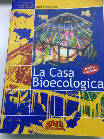 La Casa Bioecologica di Lotz Karl E. Nuova Edizione