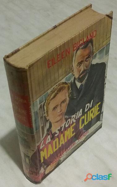 La storia di madame curie di eileen bigland; ed.fratelli fabbri, 1959 ottimo