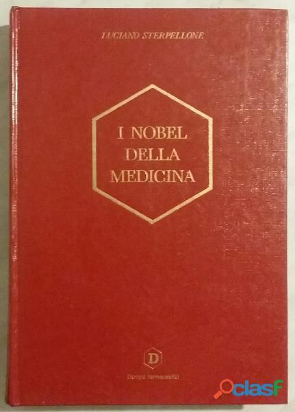 I nobel della medicina. 1901 1990 di luciano sterpellone ariete edizioni, dompé farmaceutici nuovo