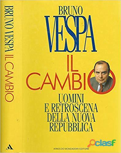 Il cambio. uomini e retroscena della nuova repubblica di bruno vespa; 4°ed. mondadori, 1994 nuovo