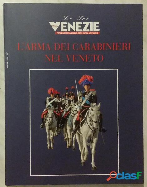 L'arma dei carabinieri nel veneto anno xxiii n.137 ed. belvedere, 2017 nuovo