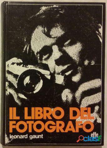 Il libro del fotografo di leonard gaunt; editore: effe roma, 1976 perfetto