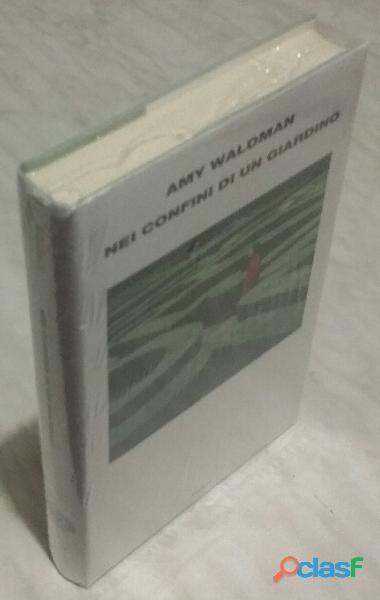 Nei confini di un giardino di amy waldman; editore: einaudi, dicembre 2012 nuovo con cellophan