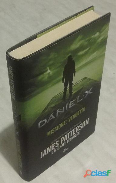 Daniel X. Missione: vendetta di James Patterson, Michael Ledwidge; 1°Ed: Nord, 2011 nuovo