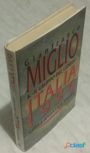 Italia 1996. così è andata a finire di gianfranco miglio 1°ed.mondadori, 1993 nuovo