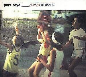 Port-royal afraid to dance cd