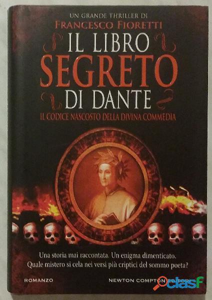 Il libro segreto di dante di francesco fioretti ed:newton compton, 2011 nuovo