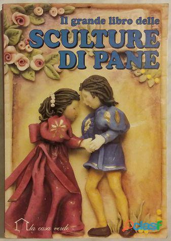 Il grande libro delle sculture di pane Renzo Zanoni 1°Ed.Demetra 1994 nuovo