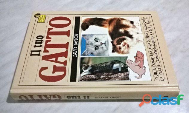 Il tuo gatto: david taylor ed.mondadori spa 2° edizione 1987 nuovo