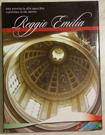Reggio emilia. una provincia allo specchio; 1°ed: telesio editrice, 2006 nuovo