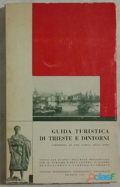 GUIDA TURISTICA DI TRIESTE E DINTORNI corredata da una pianta della citta' ; Ed.STN, 1966 ottimo