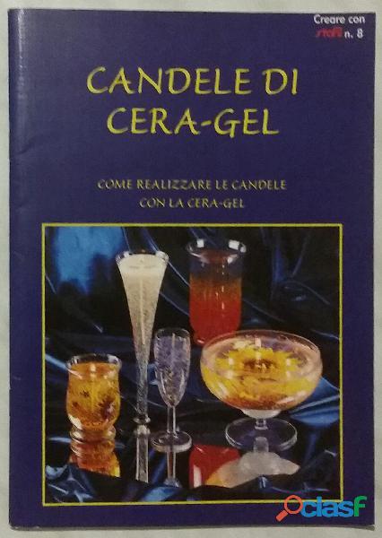 Candele in cera gel di Lorena Vanzetta; Ed.Demetra, 2006 nuovo