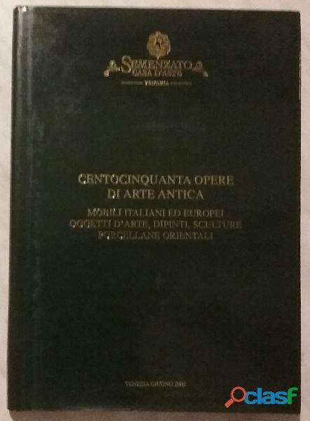 SEMENZATO CASA D'ASTE. CENTOCINQUANTA OPERE DI ARTE ANTICA 2002 NUOVO
